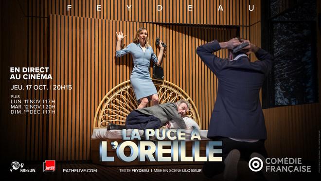 COMEDIE FRANCAISE - LA PUCE A L'OREILLE